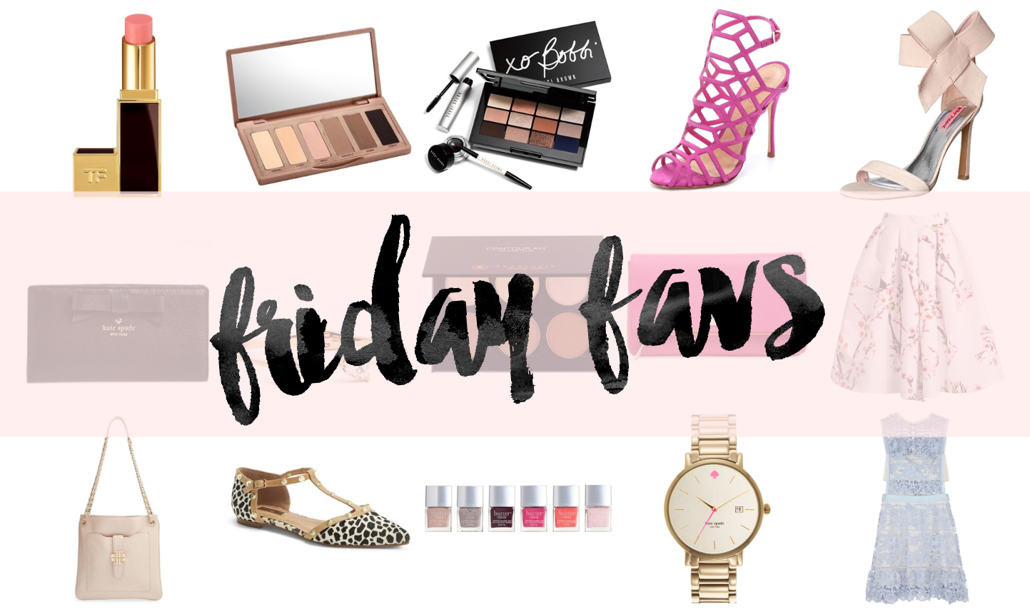 FRI-YAY! B E A U T Y  Favourites { April 10th }