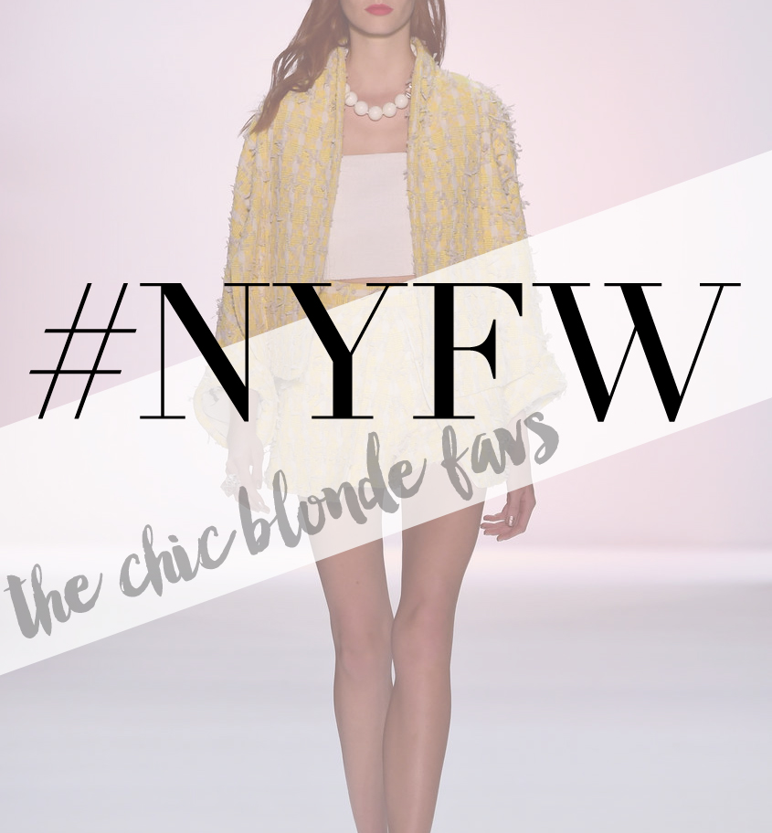 New York Fashion Week S/S 2016 :: The Chic Blonde Favs