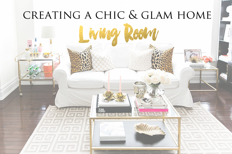 Creating a Chic & Glam Home {Living Room}