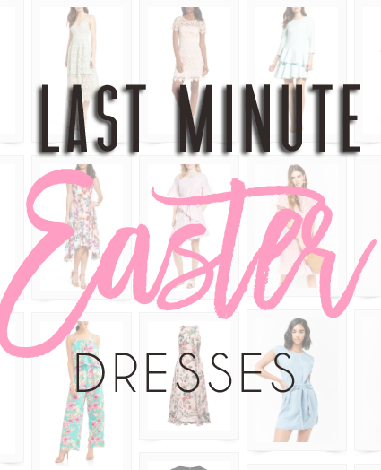 Last Minute Easter Outfits